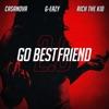 Go BestFriend 2.0 (feat. G-Eazy & Rich The Kid) - Single album lyrics, reviews, download