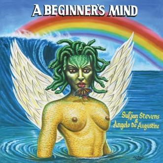 A Beginner's Mind by Sufjan Stevens & Angelo De Augustine album reviews, ratings, credits