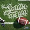 South On Ya - Single album lyrics, reviews, download