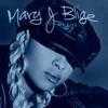 My Life (Bonus Track Version) by Mary J. Blige album lyrics
