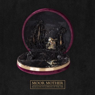 Black Encyclopedia of the Air by Moor Mother album reviews, ratings, credits