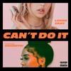 Can't Do It (feat. Saweetie) - Single album lyrics, reviews, download