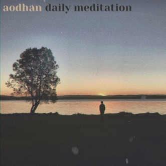 Daily Meditation - Single by Aodhan album reviews, ratings, credits