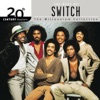 20th Century Masters - The Millennium Collection: The Best of Switch by Switch album lyrics