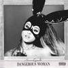 Dangerous Woman (Bonus Videos Edition) album lyrics, reviews, download