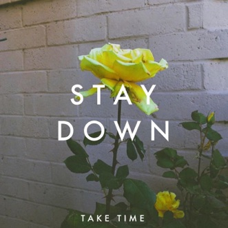 Stay Down - EP by Take Time album reviews, ratings, credits