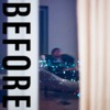 Before - EP album lyrics, reviews, download