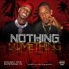 Nothing to Somthing (feat. Moneybagg Yo) - Single album lyrics, reviews, download