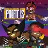 Profit Is (feat. Kingg Arthur & Sauce Walka) - Single album lyrics, reviews, download