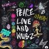 Peace Love & Wubz - Single by LSDREAM album lyrics