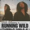 Running Wild (Tumblr Girls 2) [feat. Kossisko] - Single album lyrics, reviews, download