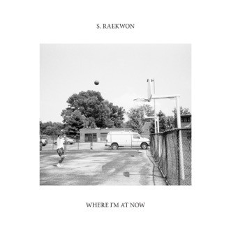 Where I'm at Now by S. Raekwon album reviews, ratings, credits