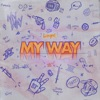 My Way - Single album lyrics, reviews, download