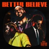 Better Believe - Single album lyrics, reviews, download