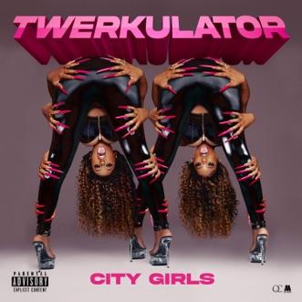 Twerkulator by City Girls song lyrics, reviews, ratings, credits