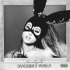Dangerous Woman (Bonus Tracks Edition) album lyrics, reviews, download