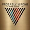 Probably Wrong album lyrics, reviews, download