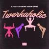 Twerkaholic (feat. Kevin Gates) - Single album lyrics, reviews, download