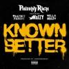 Known Better (feat. Trapboy Freddy, Mozzy & Yella Beezy) - Single album lyrics, reviews, download