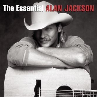 The Essential Alan Jackson by Alan Jackson album reviews, ratings, credits