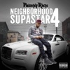 Neighborhood Supastar 4 album lyrics, reviews, download