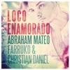 Loco Enamorado - Single album lyrics, reviews, download