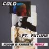 Cold (R3hab & Khrebto Remix) [feat. Future] - Single album lyrics, reviews, download