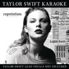 Taylor Swift Karaoke: reputation album lyrics, reviews, download