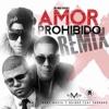 Amor Prohibido (feat. Farruko) [Remix] - Single album lyrics, reviews, download