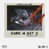 Come N Get U - Single album lyrics, reviews, download
