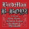 B-Boyz (feat. Mack Maine, Kendrick Lamar, Ace Hood & DJ Khaled) - Single album lyrics, reviews, download
