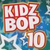 Kidz Bop 10 album lyrics, reviews, download