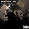 No Hesitation (feat. Unotheactivist) - Single album lyrics, reviews, download