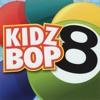 Kidz Bop 8 album lyrics, reviews, download