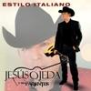 Estilo Italiano by Jesús Ojeda y Sus Parientes album lyrics