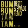 Bum Bum Tam Tam (Tiësto & SWACQ Remix) - Single album lyrics, reviews, download