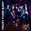 Trust Fund Baby - Single album lyrics, reviews, download