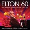 Elton 60: Live At Madison Square Garden album lyrics, reviews, download