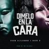 Dimelo en la Cara - Single album lyrics, reviews, download