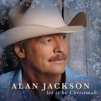 Let It Be Christmas by Alan Jackson album reviews, ratings, credits
