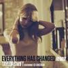 Everything Has Changed (Remix) [feat. Ed Sheeran] - Single album lyrics, reviews, download
