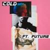 Cold (feat. Future) - Single album lyrics, reviews, download