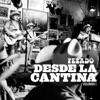 Desde la Cantina (Live At Nuevo León México / 2009), Vol. 1 by Pesado album lyrics