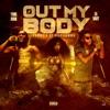 Out My Body - Single album lyrics, reviews, download