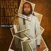 When I Was Down (feat. Icewear Vezzo & Shortydaprince) - Single album lyrics, reviews, download