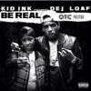 Be Real (feat. DeJ Loaf) [OTC Remix] - Single album lyrics, reviews, download