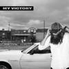 My Victory - Single album lyrics, reviews, download