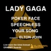 Poker Face / Speechless / Your Song (feat. Elton John) [Live from the 52nd Annual Grammy Awards] - Single album lyrics, reviews, download