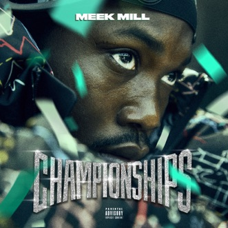 Championships by Meek Mill album reviews, ratings, credits