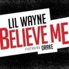 Believe Me (feat. Drake) - Single album lyrics, reviews, download